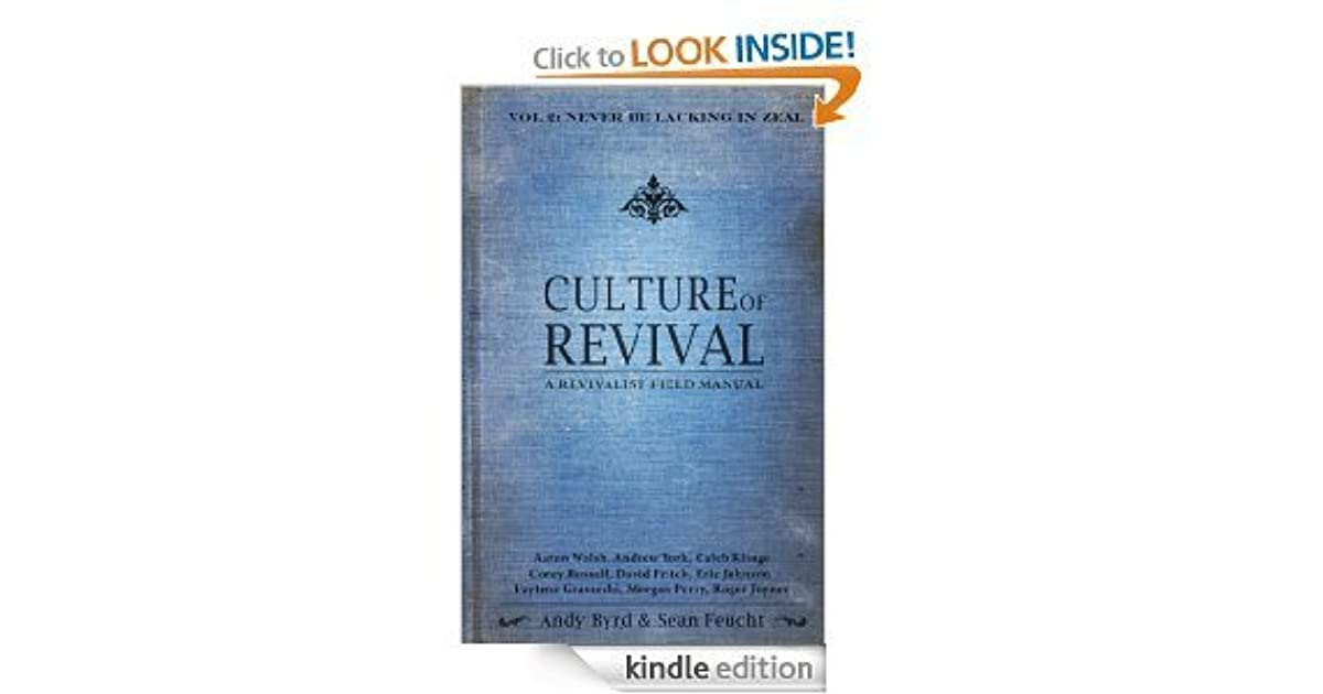 Culture of Revival: A Revivalist Field Manual - Never Be