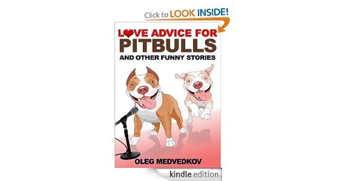 Love Advice for Pitbulls and Other Funny Stories by Oleg