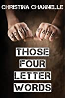 Those Four Letter Words (Four Letters, #0.5)