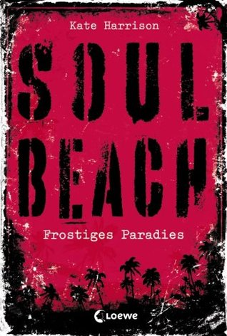 Soul Beach - Frostiges Paradies by Kate Harrison