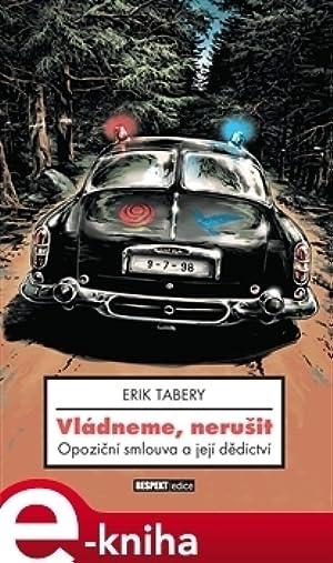 ➪ Vládneme, nerušit. Opoziční smlouva a její dědictví Read ➲ Author Erik Tabery – Vejega.info