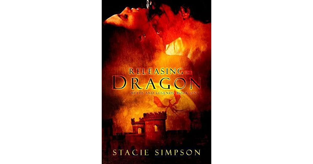 Releasing The Dragon Myths And Legends 1 By Stacie Simpson