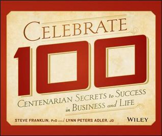 Celebrate-100-centenarian-secrets-to-success-in-business-and-life
