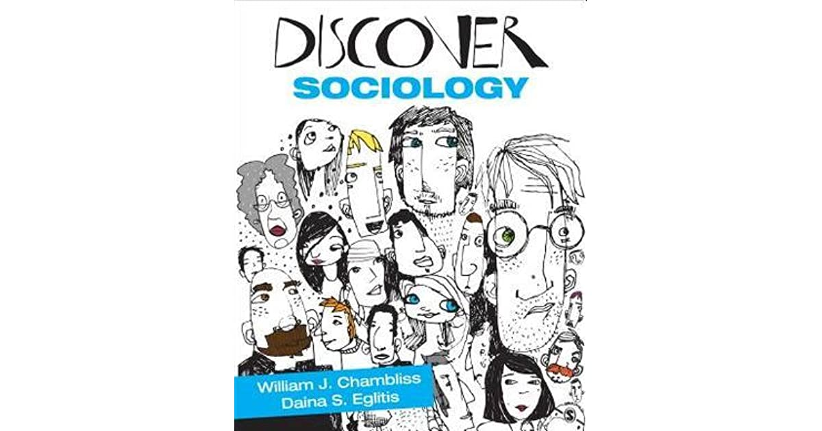 chambliss discover sociology chapter 10 2 chapter 1: discover sociology discover  chapter 1: discover sociology private lives, public issues why are divorce rates so high i in the united states, the probability of a first marriage ending in separation or divorce within 5 years is 22% after 10 years, it rises to 36% over the longer.