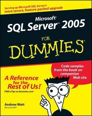 Microsoft SQL Server 2005 for Dummies (ISBN - 0471774227)