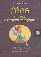 Fees Et Autres Creatures Magiques: Encyclopedie Mythologique