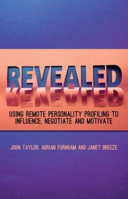 Revealed-Using-Remote-Personality-Profiling-to-Influence-Negotiate-and-Motivate