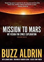 Mission to Mars Lib/E: My Vision for Space Exploration