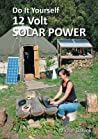 Do It Yourself 12 Volt Solar Power, 2nd Edition