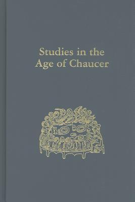 Studies in the Age of Chaucer, 2012: Volume 34