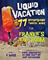 Liquid Vacation by P Moss