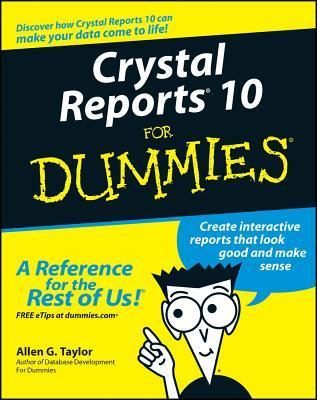 Crystal Reports 10 for Dummies (ISBN - 0764571370)