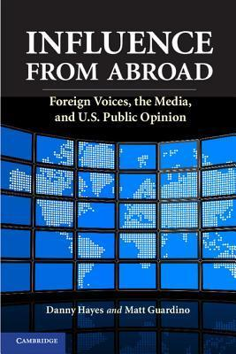 Influence from Abroad- Foreign Voices, the Media, and U