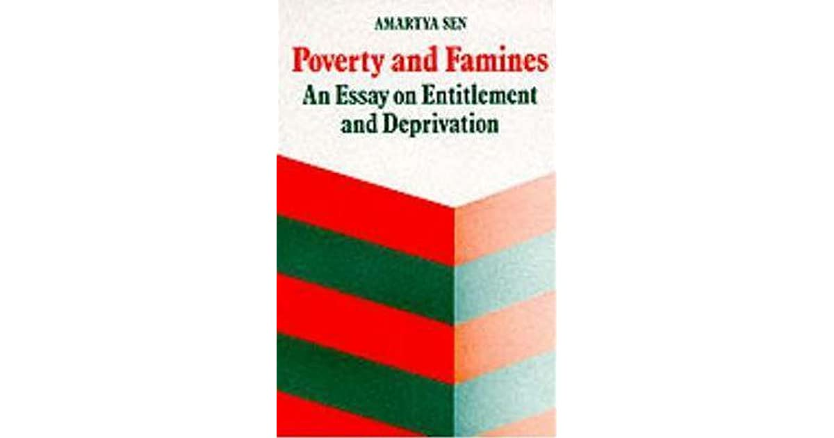 poverty and famines an essay on entitlement and deprivation The stanford center on poverty and inequality an essay on entitlement and deprivation pathways magazine poverty and famines: an essay on entitlement.