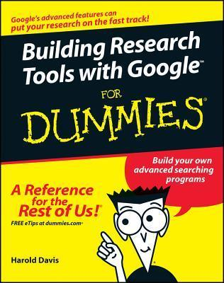 Building Research Tools With Google for Dummies (2005)