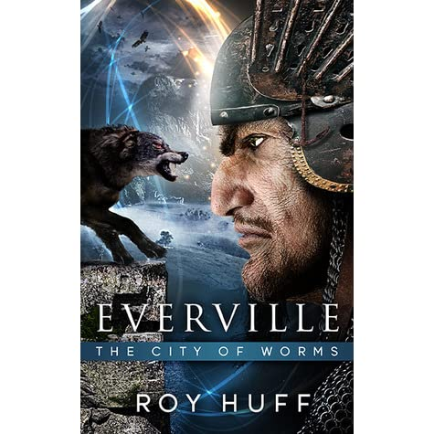 Read The City Of Worms Everville 2 By Roy Huff
