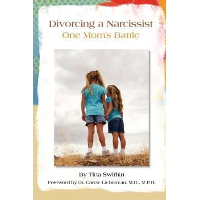 Divorcing a Narcissist: One Mom's Battle by Tina Marie Swithin