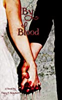 By Blood (By Blood #1)