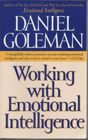 Working with Emotional Intelligence by Daniel Goleman