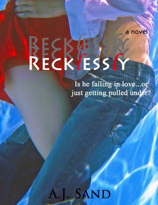 Recklessly by A.J. Sand