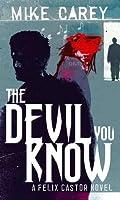 The Devil You Know (Felix Castor, #1)