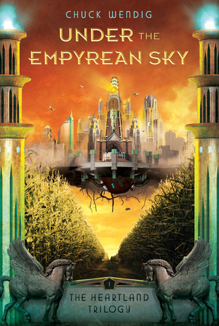 Under the Empyrean Sky by Chuck Wendig