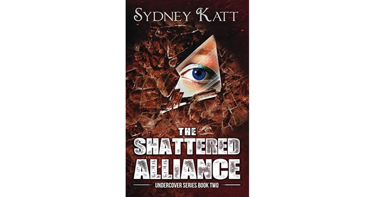 The Shattered Alliance Undercover 2 By Sydney Katt