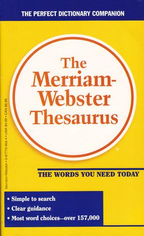 The Merriam-Webster Thesaurus by Merriam-Webster