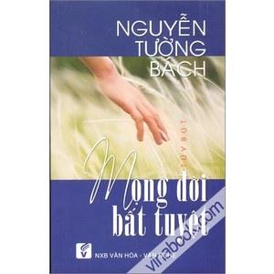 Mộng Đời Bất Tuyệt by Nguyễn Tường Bách