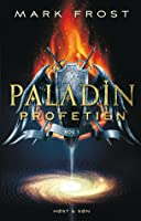 Paladin Profetien (Paladin Profetien, #1)