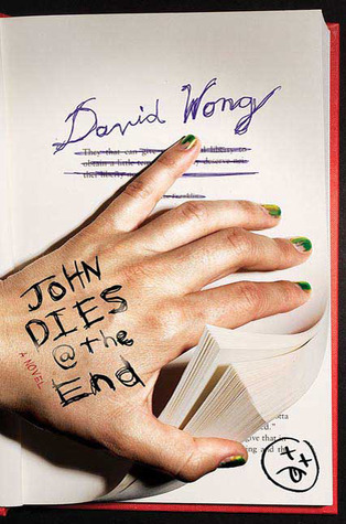 John Dies at the End (John Dies at the End, #1) by David Wong