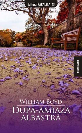 Dupa-amiaza albastra by William  Boyd