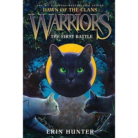 The First Battle (Warriors: Dawn of the Clans, #3) by Erin ...