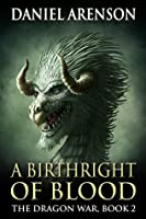 A Birthright of Blood (The Dragon War, #2)