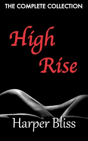 High Rise: The Complete Collection (High Rise, #1-4)