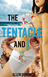 The Tentacle and I by Ellen Dominick