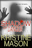 Shadow of Danger (CORE Shadow Trilogy, #1)