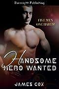 Handsome Hero Wanted (Handsome Heroes #1)