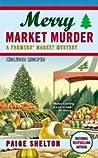 Merry Market Murder (A Farmers' Market Mystery, #5)