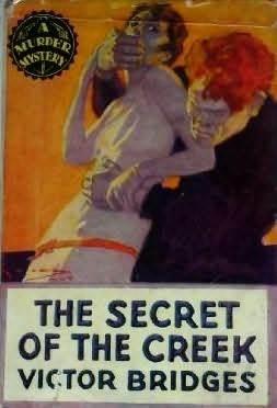 The Secret of the Creek by Victor Bridges