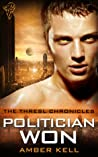 Politician Won (Thresl Chronicles #3)