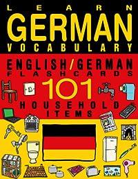 Learn German Vocabulary - English/German Flashcards - 101 Household Items