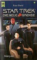 Star Trek. Die Neue Grenze 03. Märtyrer (Star Trek: New Frontier, #5)