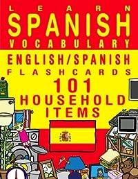 Learn Spanish Vocabulary - English/Spanish Flashcards - 101 Household Items