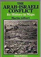 The Arab-Israeli Conflict Its History in Maps