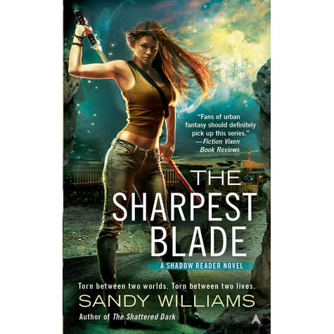 The Sharpest Blade Shadow Reader 3 By Sandy Williams