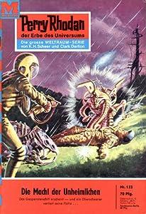 Perry Rhodan 132: Die Macht der Unheimlichen (Perry Rhodan - Heftromane, #132)