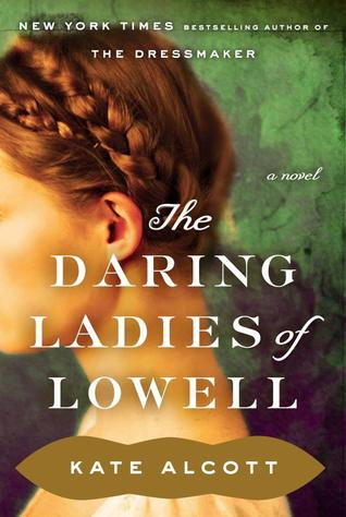 The Daring Ladies of Lowell by Kate Alcott