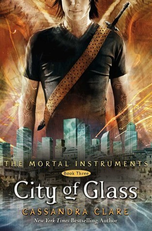 City of Glass (The Mortal Instruments #3) - Cassandra Clare
