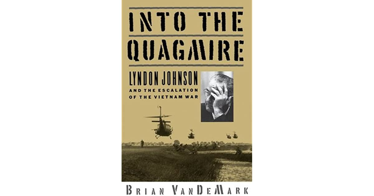 lbj escalation into vietnam With ho chi minh determined to reunite vietnam, lyndon baines johnson determined to prevent it, and south vietnam on the verge of collapse, the stage was set for massive escalation of the undeclared vietnam war.